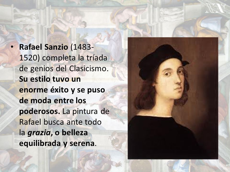 Rafael Sanzio (1483-1520) completa la tríada de genios del Clasicismo