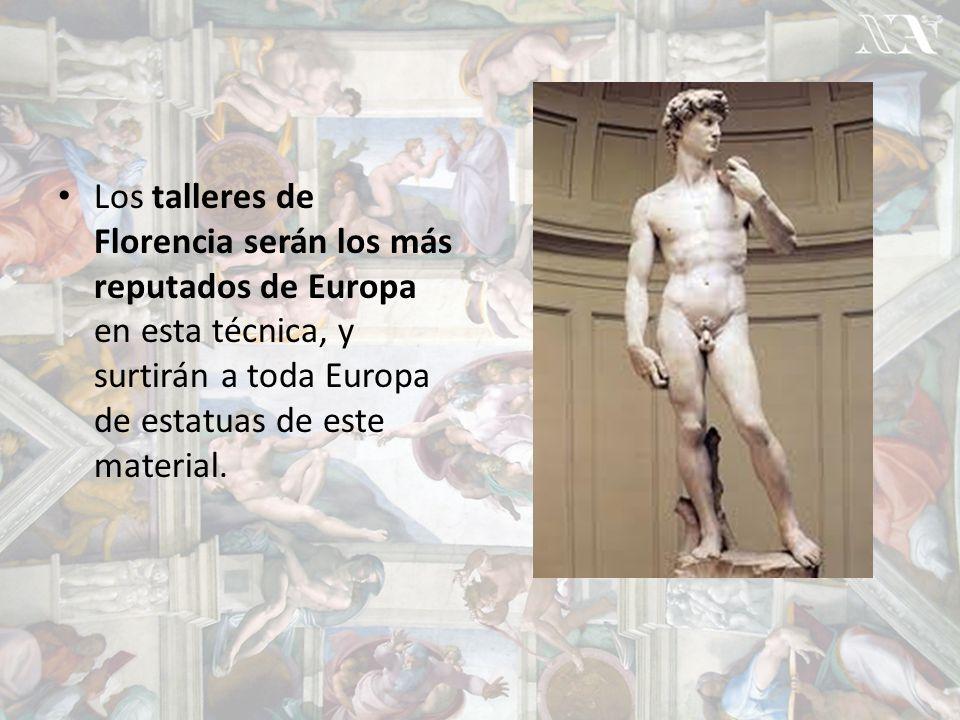 Los talleres de Florencia serán los más reputados de Europa en esta técnica, y surtirán a toda Europa de estatuas de este material.