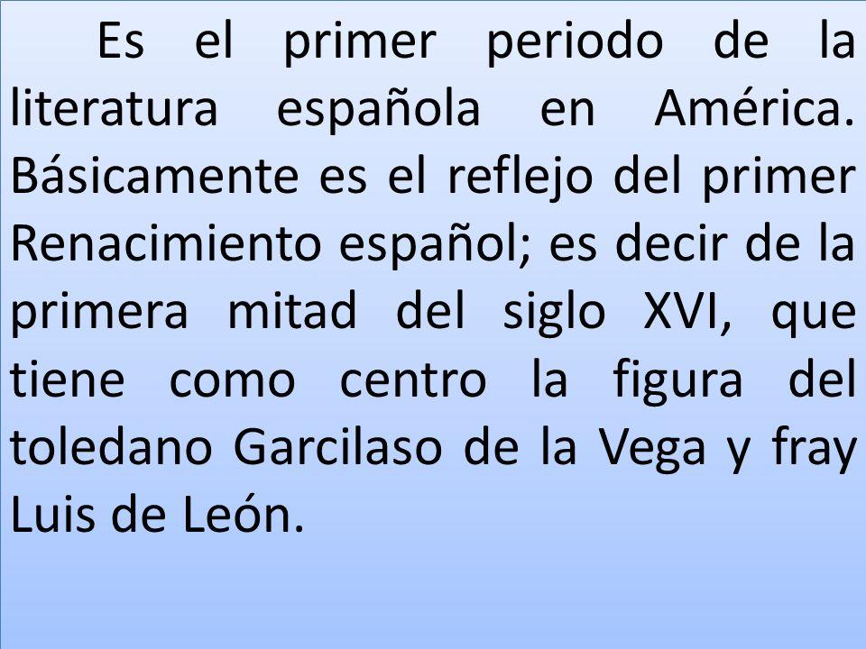 Es el primer periodo de la literatura española en América