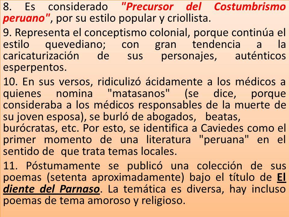 8. Es considerado Precursor del Costumbrismo peruano , por su estilo popular y criollista.