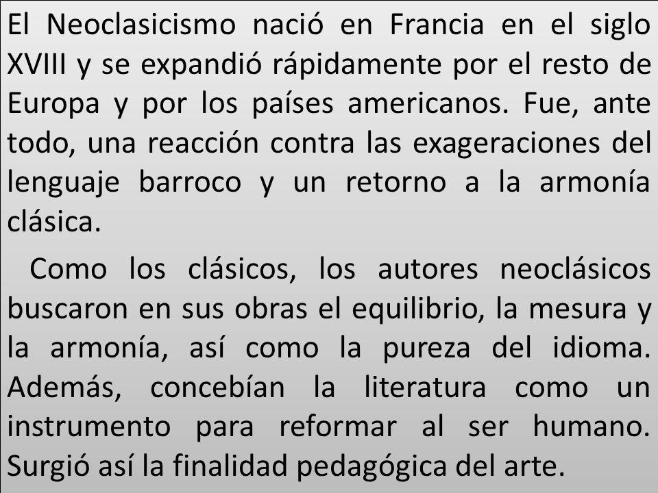 El Neoclasicismo nació en Francia en el siglo XVIII y se expandió rápidamente por el resto de Europa y por los países americanos.