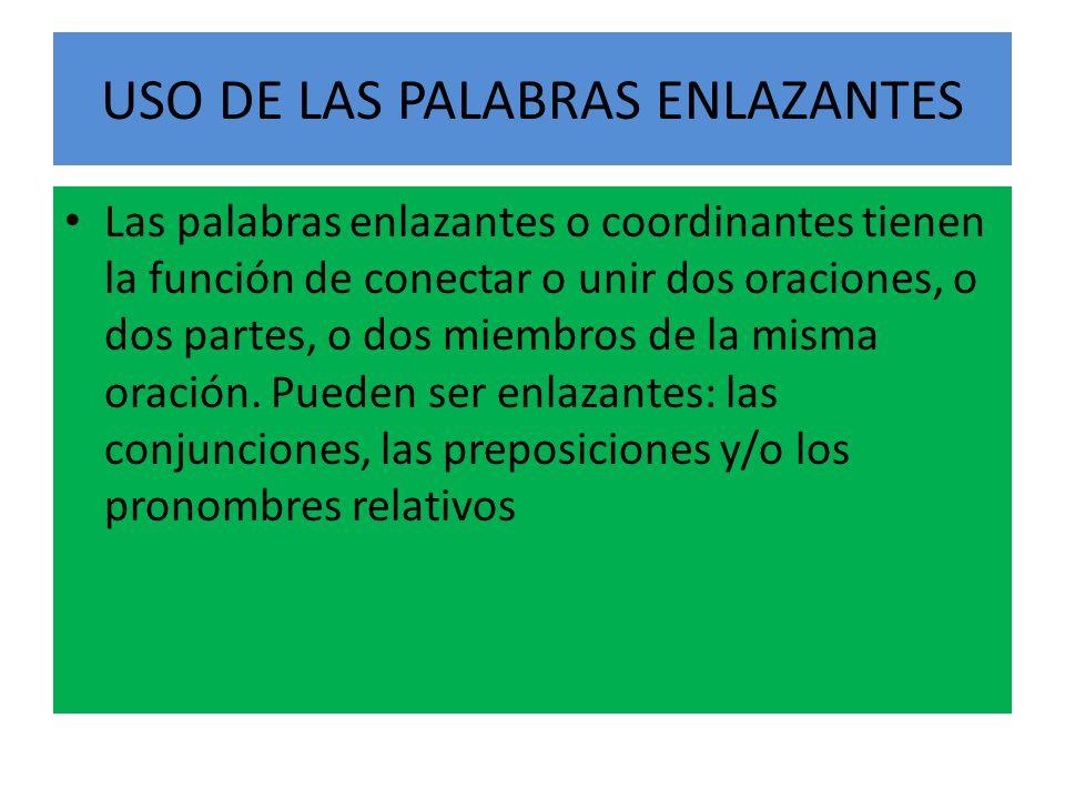 USO DE LAS PALABRAS ENLAZANTES