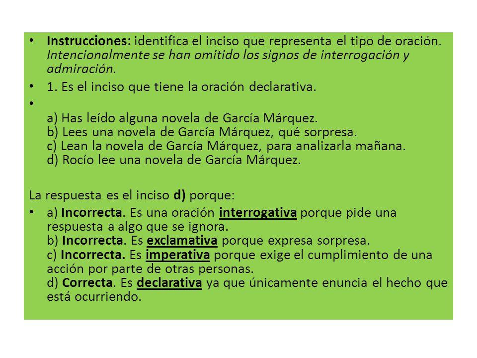 Instrucciones: identifica el inciso que representa el tipo de oración