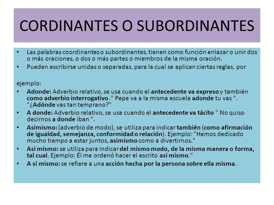 CORDINANTES O SUBORDINANTES