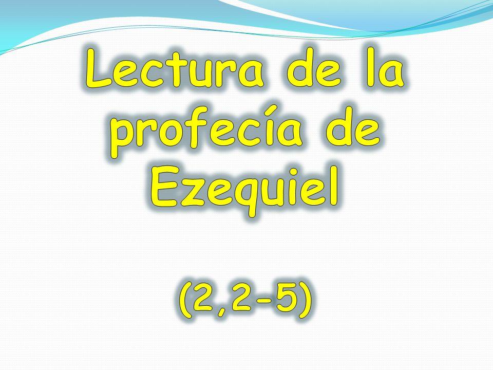 Lectura de la profecía de Ezequiel (2,2-5)
