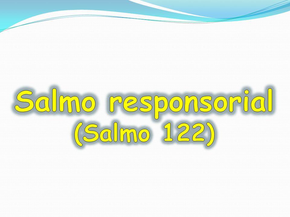 Salmo responsorial (Salmo 122)