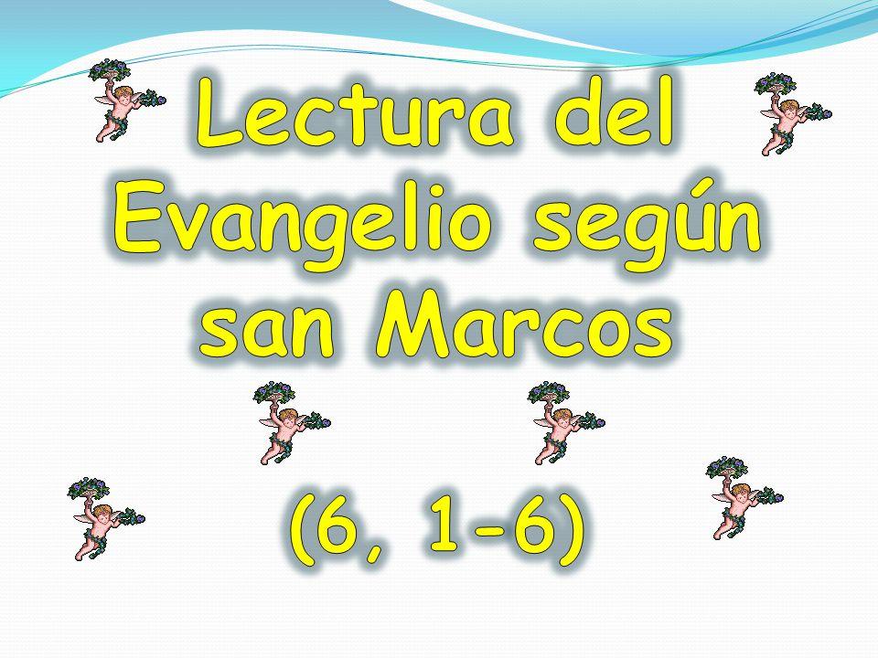 Lectura del Evangelio según san Marcos (6, 1-6)