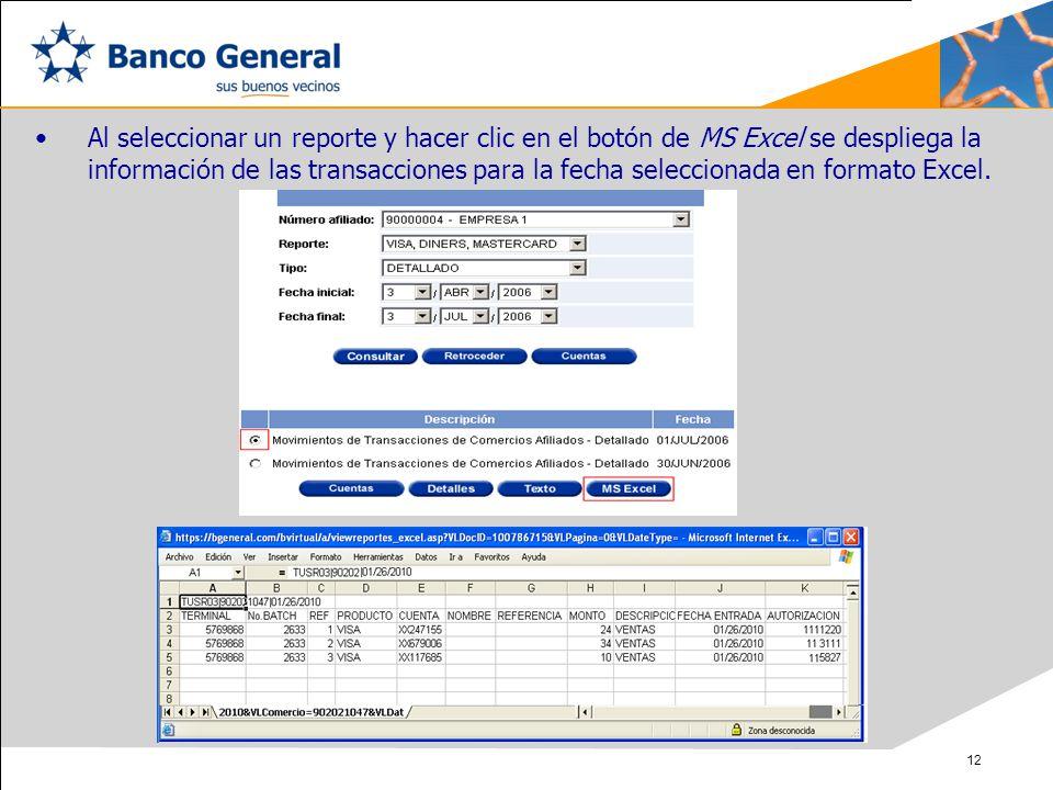 Al seleccionar un reporte y hacer clic en el botón de MS Excel se despliega la información de las transacciones para la fecha seleccionada en formato Excel.
