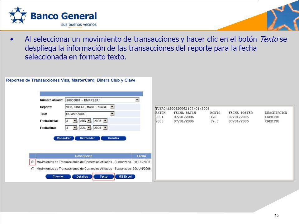 Al seleccionar un movimiento de transacciones y hacer clic en el botón Texto se despliega la información de las transacciones del reporte para la fecha seleccionada en formato texto.