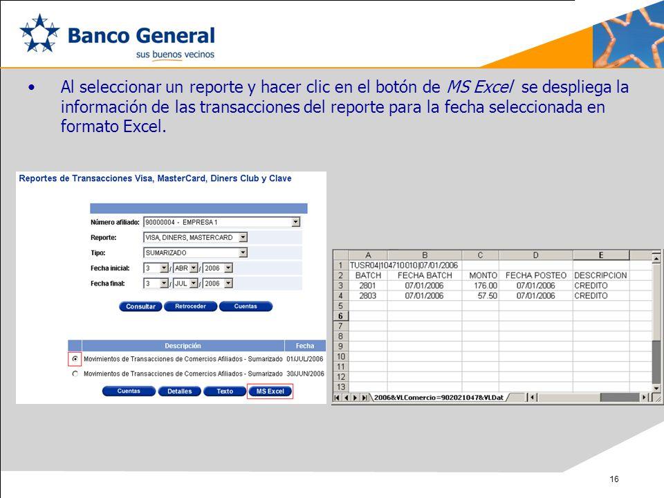 Al seleccionar un reporte y hacer clic en el botón de MS Excel se despliega la información de las transacciones del reporte para la fecha seleccionada en formato Excel.