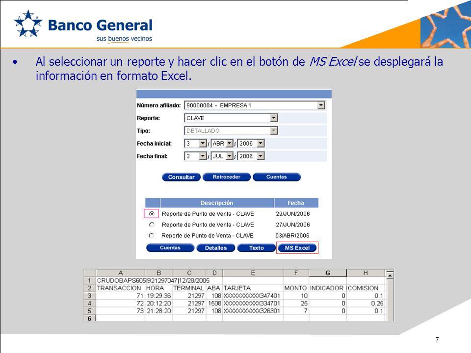 Al seleccionar un reporte y hacer clic en el botón de MS Excel se desplegará la información en formato Excel.