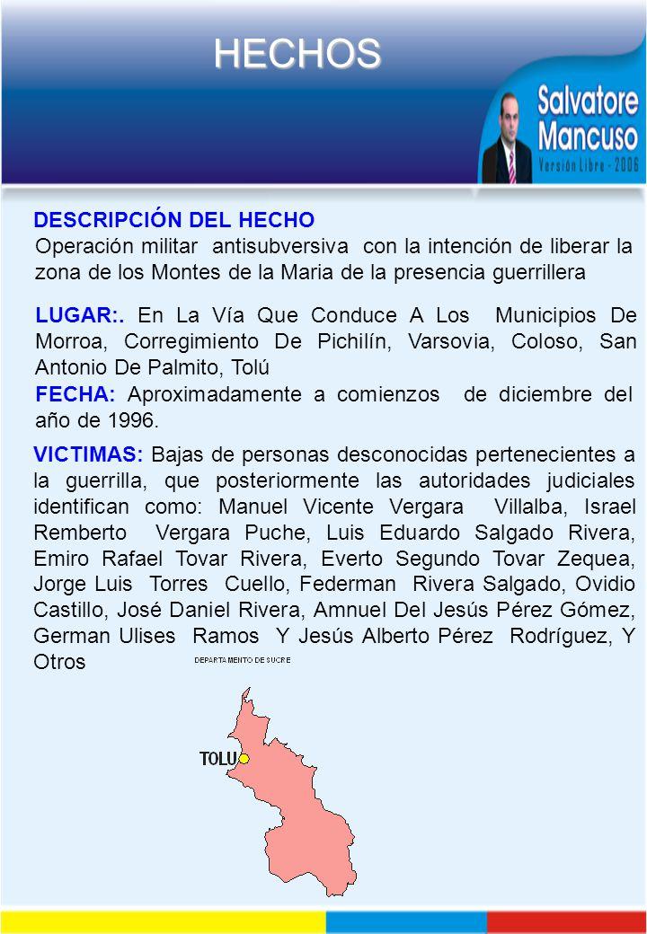 DESCRIPCIÓN DEL HECHO Operación militar antisubversiva con la intención de liberar la zona de los Montes de la Maria de la presencia guerrillera.