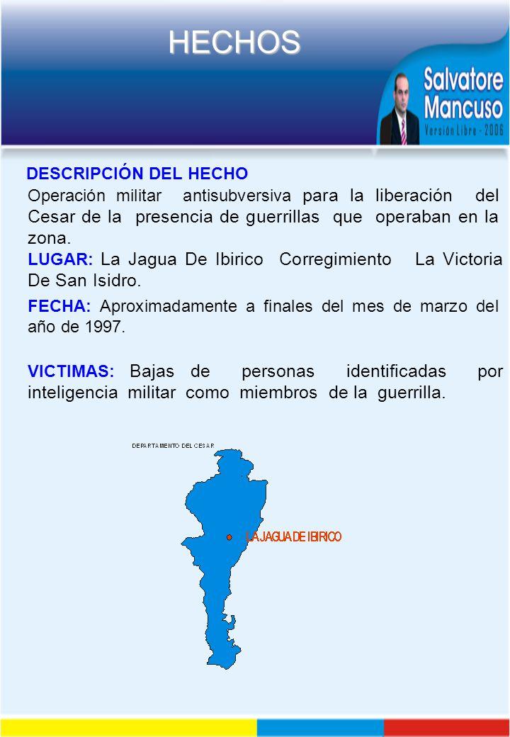DESCRIPCIÓN DEL HECHO Operación militar antisubversiva para la liberación del Cesar de la presencia de guerrillas que operaban en la zona.
