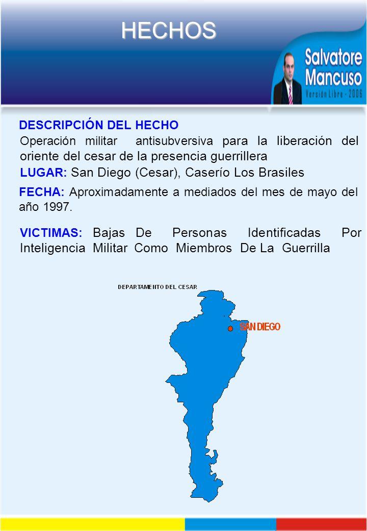 DESCRIPCIÓN DEL HECHO Operación militar antisubversiva para la liberación del oriente del cesar de la presencia guerrillera.