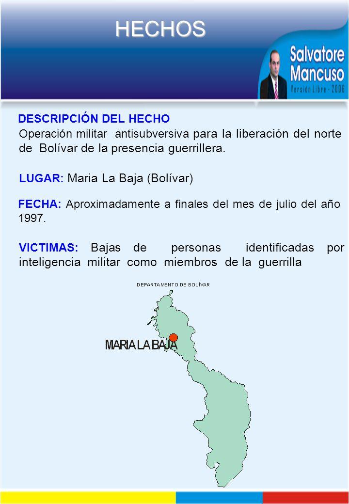 DESCRIPCIÓN DEL HECHO Operación militar antisubversiva para la liberación del norte de Bolívar de la presencia guerrillera.