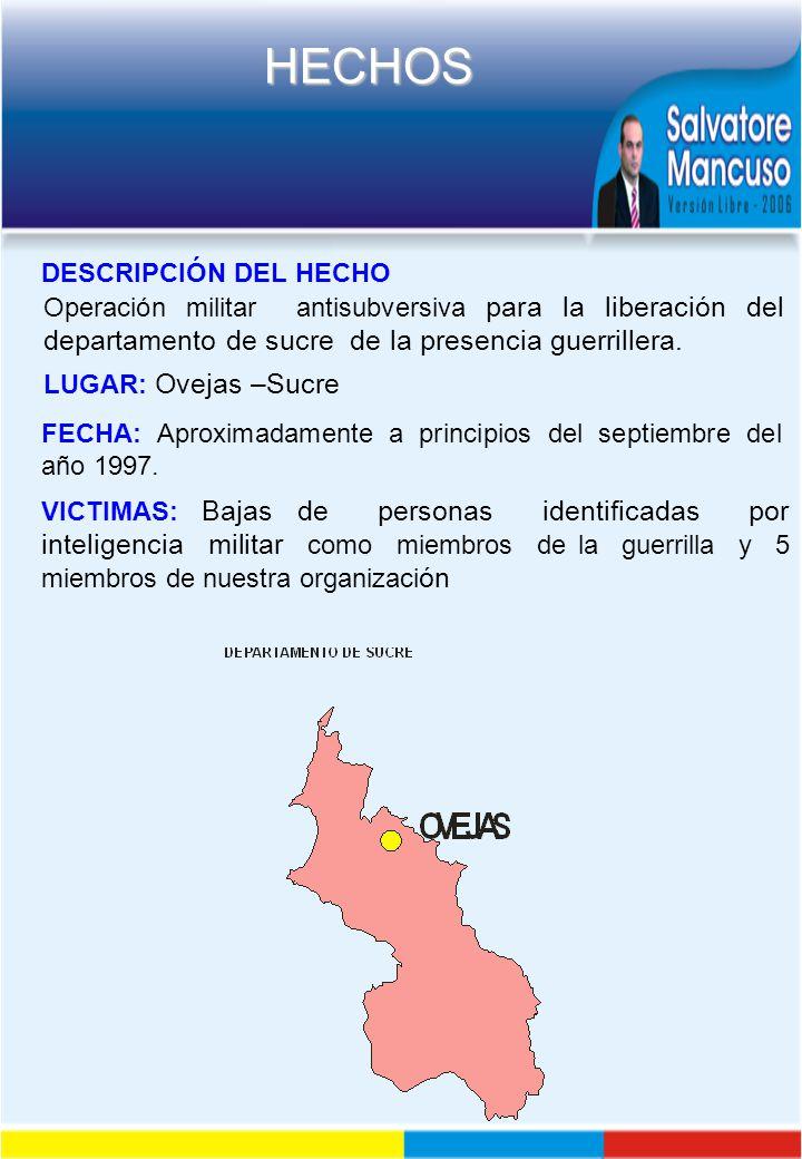 DESCRIPCIÓN DEL HECHO Operación militar antisubversiva para la liberación del departamento de sucre de la presencia guerrillera.