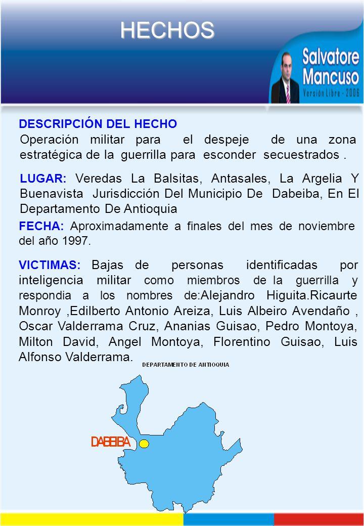 DESCRIPCIÓN DEL HECHO Operación militar para el despeje de una zona estratégica de la guerrilla para esconder secuestrados .
