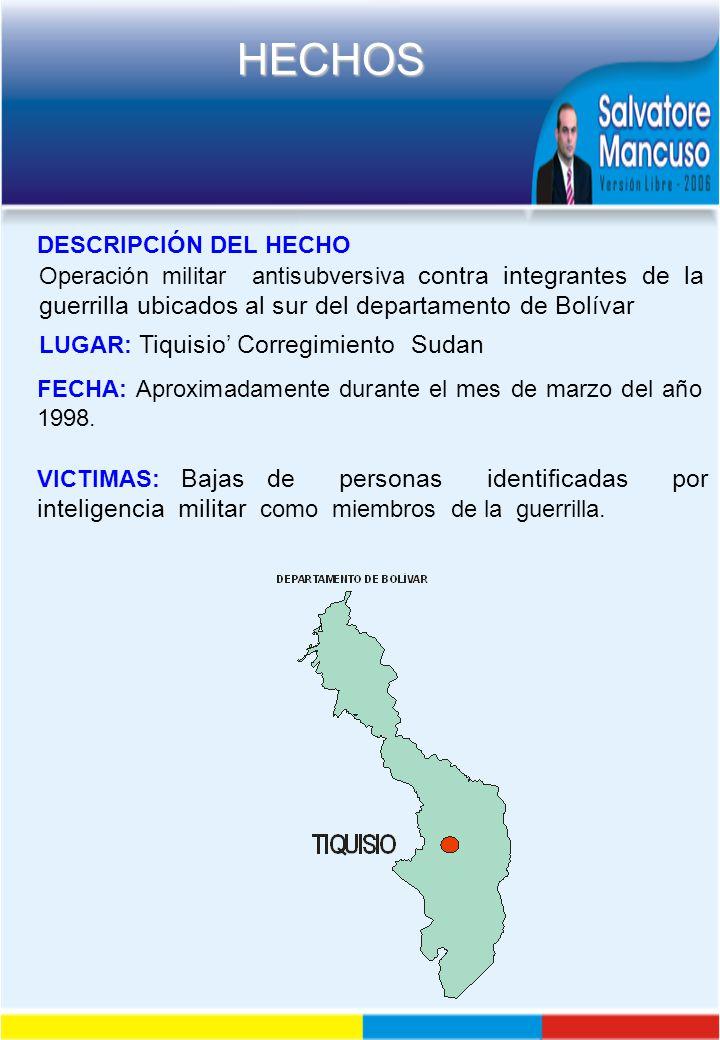 DESCRIPCIÓN DEL HECHO Operación militar antisubversiva contra integrantes de la guerrilla ubicados al sur del departamento de Bolívar.
