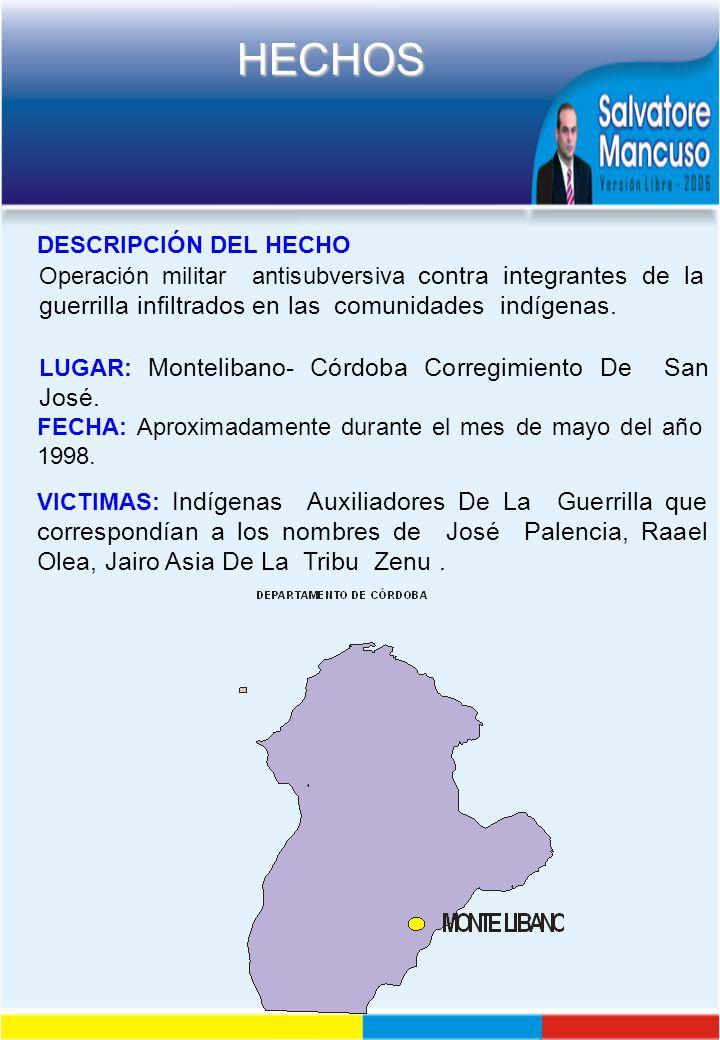DESCRIPCIÓN DEL HECHO Operación militar antisubversiva contra integrantes de la guerrilla infiltrados en las comunidades indígenas.