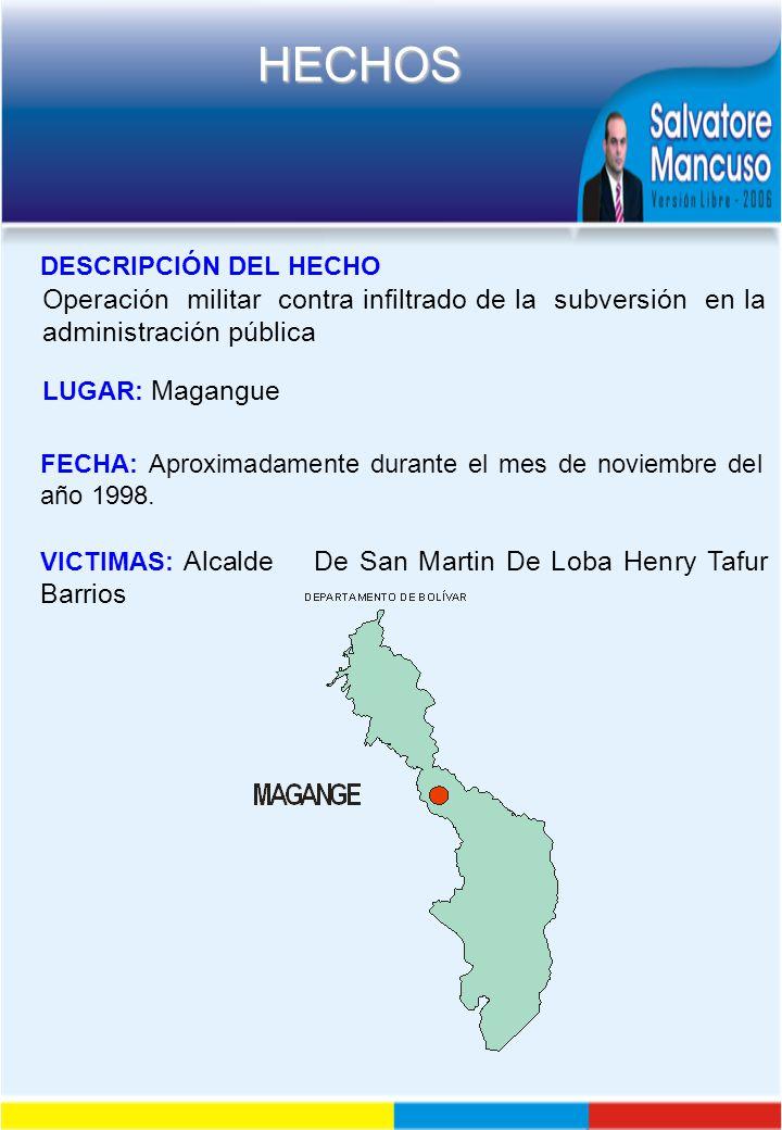 DESCRIPCIÓN DEL HECHO Operación militar contra infiltrado de la subversión en la administración pública.