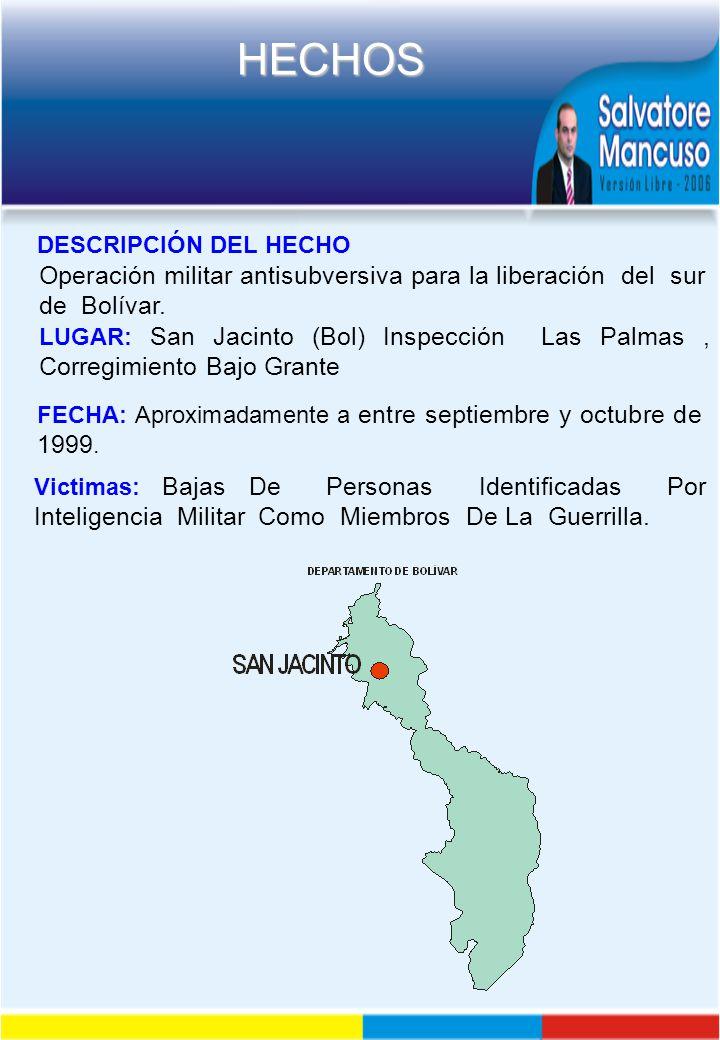 DESCRIPCIÓN DEL HECHO Operación militar antisubversiva para la liberación del sur de Bolívar.