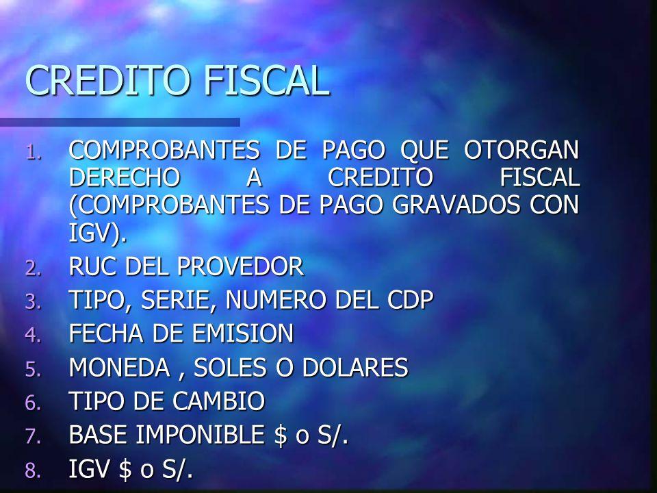 CREDITO FISCAL COMPROBANTES DE PAGO QUE OTORGAN DERECHO A CREDITO FISCAL (COMPROBANTES DE PAGO GRAVADOS CON IGV).