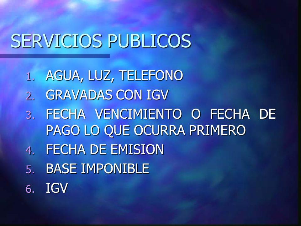 SERVICIOS PUBLICOS AGUA, LUZ, TELEFONO GRAVADAS CON IGV