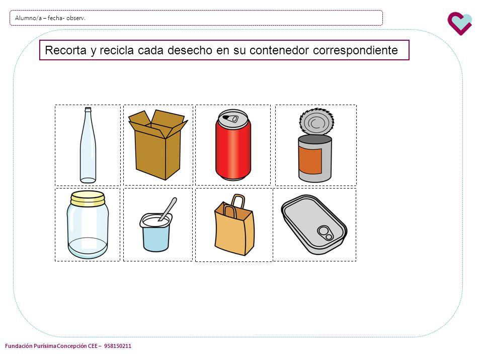 Recorta y recicla cada desecho en su contenedor correspondiente