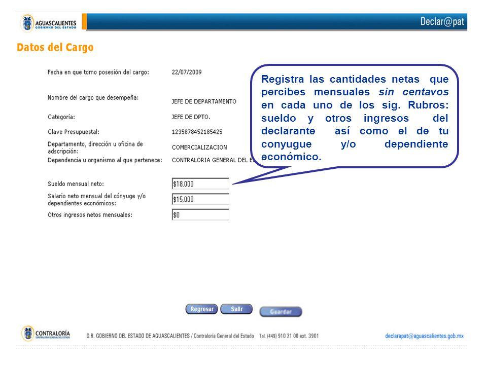 Registra las cantidades netas que percibes mensuales sin centavos en cada uno de los sig.
