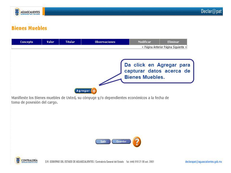 Da click en Agregar para capturar datos acerca de Bienes Muebles.