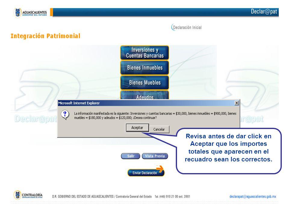 Revisa antes de dar click en Aceptar que los importes totales que aparecen en el recuadro sean los correctos.