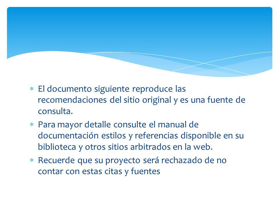 El documento siguiente reproduce las recomendaciones del sitio original y es una fuente de consulta.