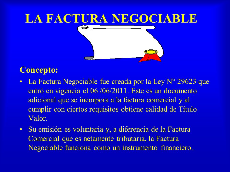 LA FACTURA NEGOCIABLE Concepto: