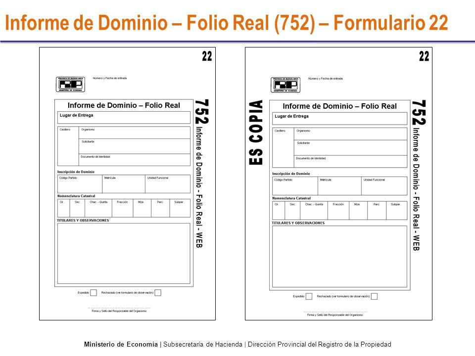 Informe de Dominio – Folio Real (752) – Formulario 22