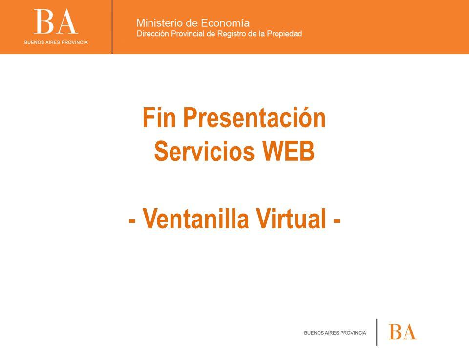 Fin Presentación Servicios WEB - Ventanilla Virtual -