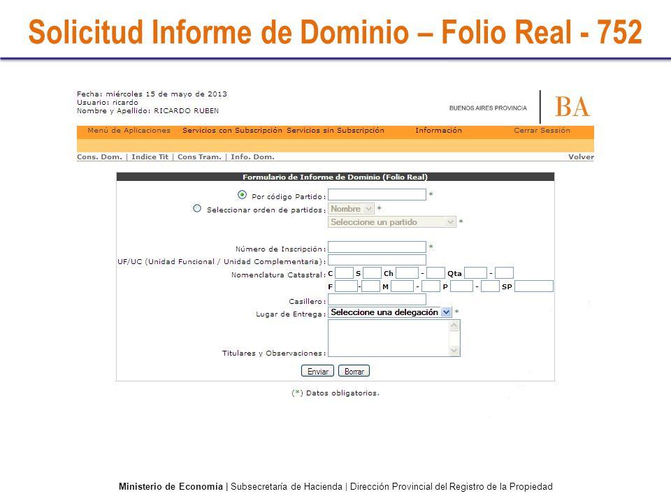 Solicitud Informe de Dominio – Folio Real - 752