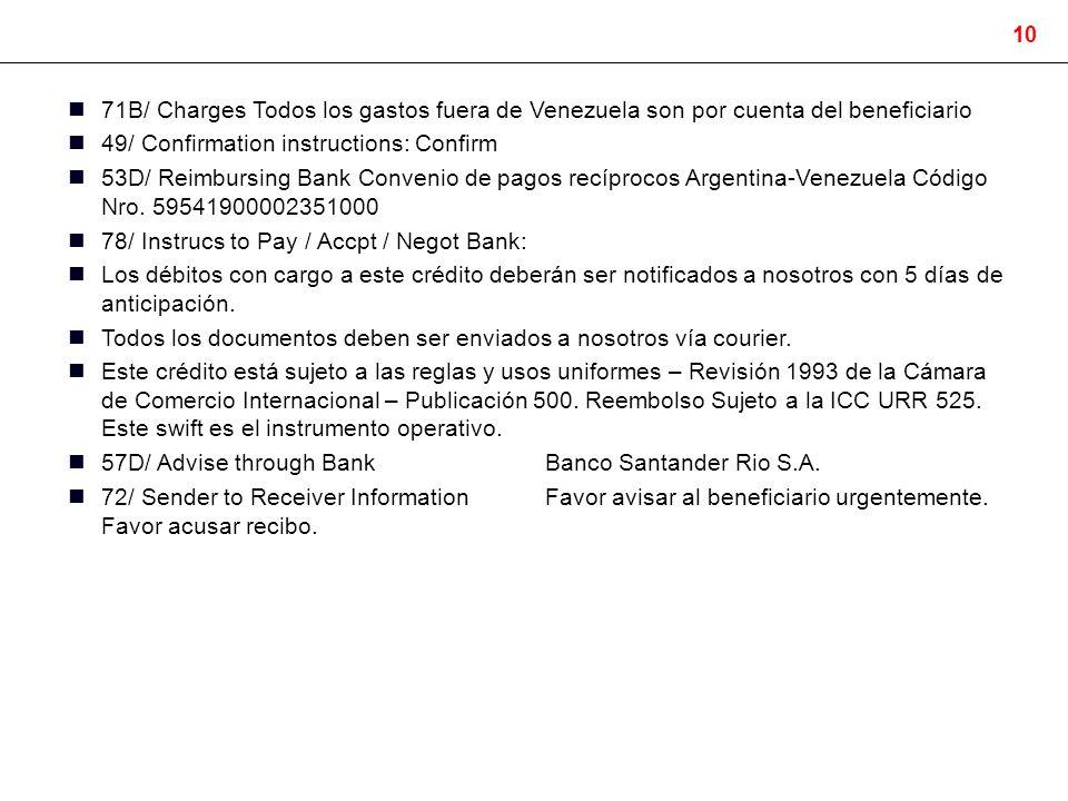 71B/ Charges Todos los gastos fuera de Venezuela son por cuenta del beneficiario