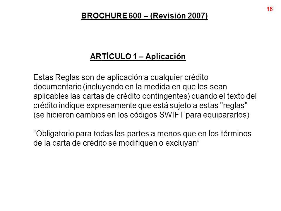 BROCHURE 600 – (Revisión 2007) ARTÍCULO 1 – Aplicación.