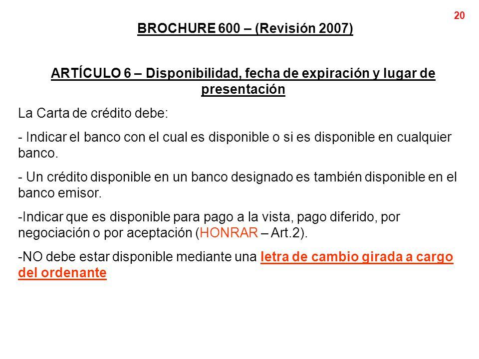 BROCHURE 600 – (Revisión 2007) ARTÍCULO 6 – Disponibilidad, fecha de expiración y lugar de presentación.