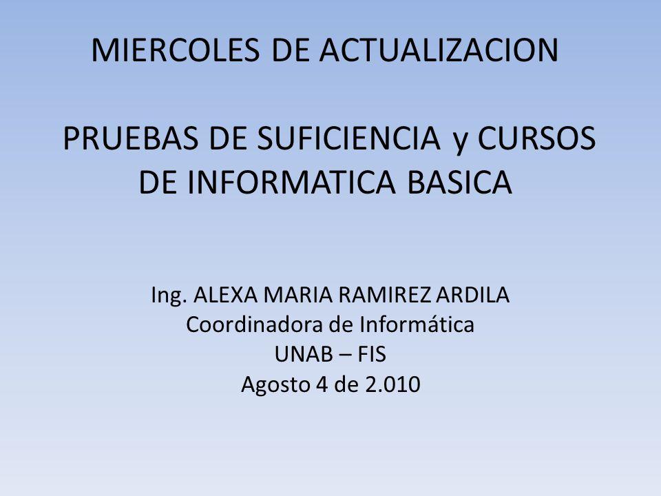 MIERCOLES DE ACTUALIZACION PRUEBAS DE SUFICIENCIA y CURSOS DE INFORMATICA BASICA