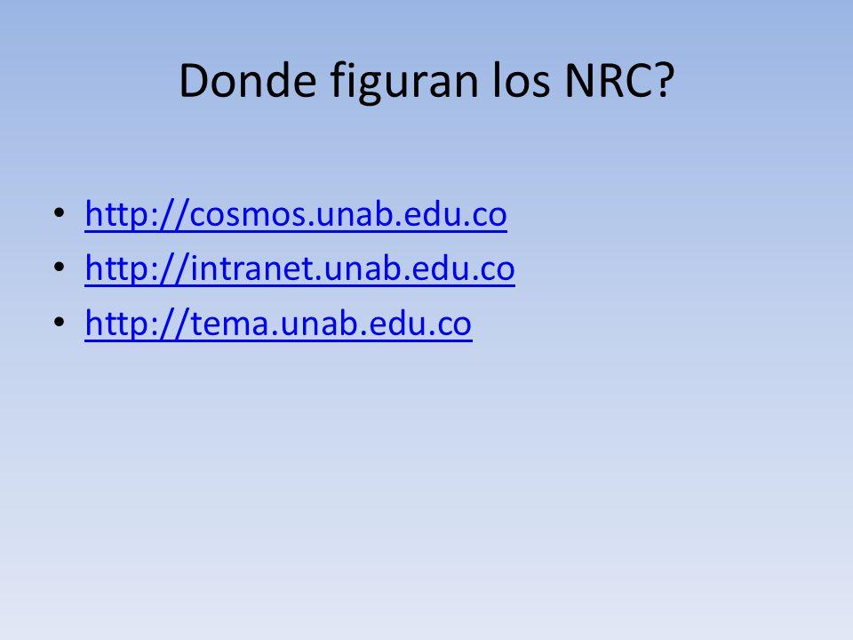 Donde figuran los NRC http://cosmos.unab.edu.co