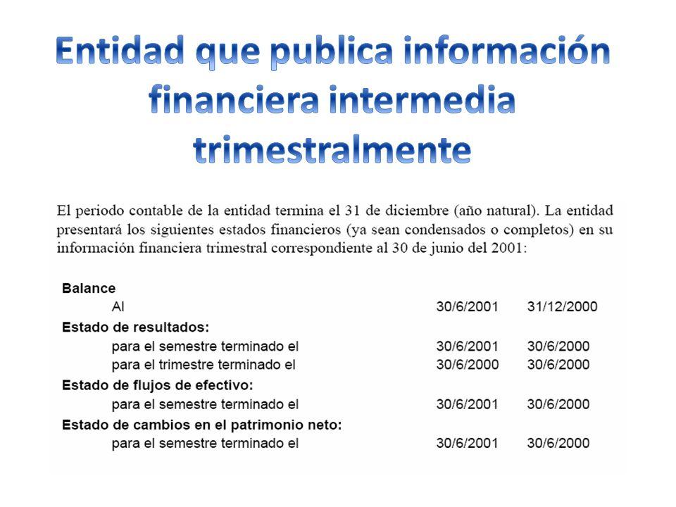 Entidad que publica información financiera intermedia trimestralmente