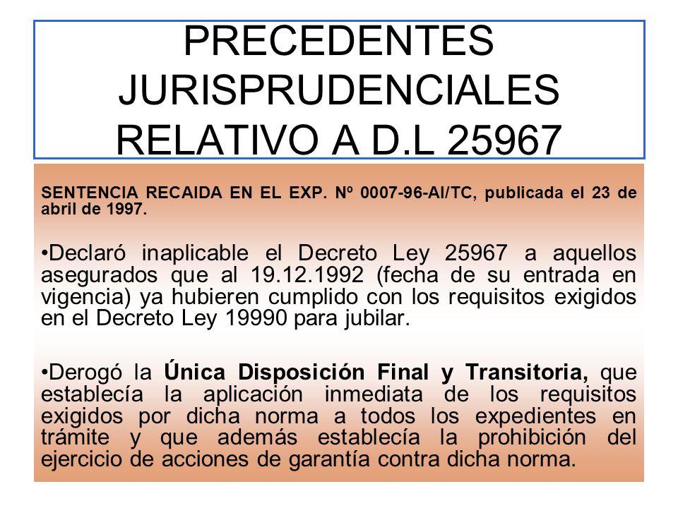 PRECEDENTES JURISPRUDENCIALES RELATIVO A D.L 25967