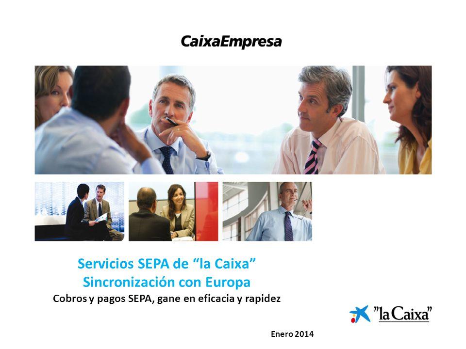 Servicios SEPA de la Caixa Sincronización con Europa