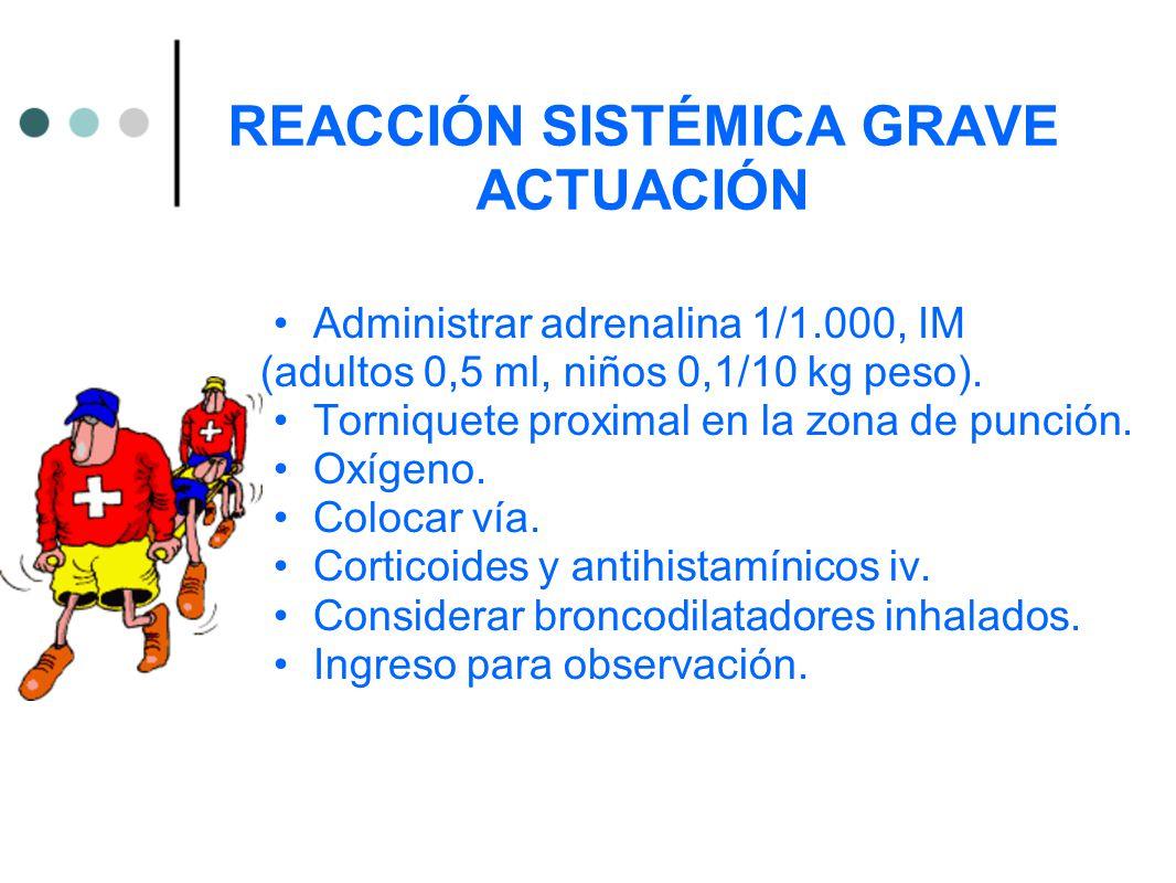 REACCIÓN SISTÉMICA GRAVE ACTUACIÓN