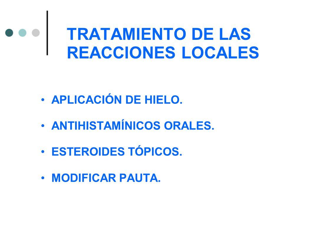 TRATAMIENTO DE LAS REACCIONES LOCALES