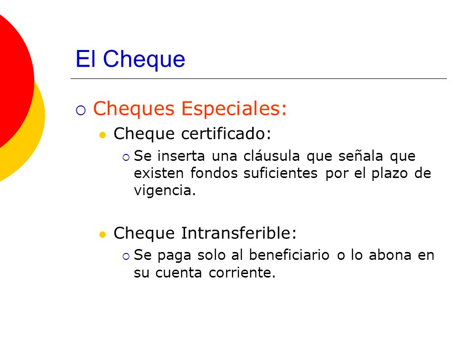 El Cheque Cheques Especiales: Cheque certificado: