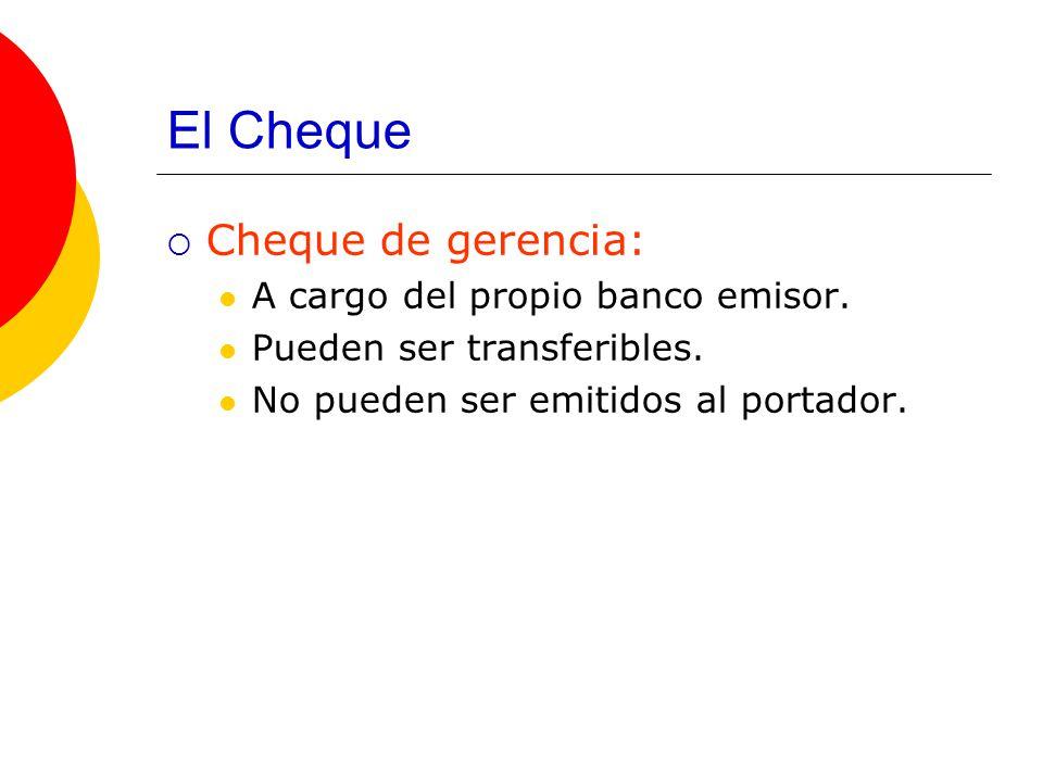 El Cheque Cheque de gerencia: A cargo del propio banco emisor.