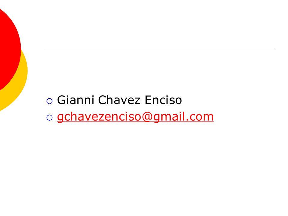 Gianni Chavez Enciso gchavezenciso@gmail.com