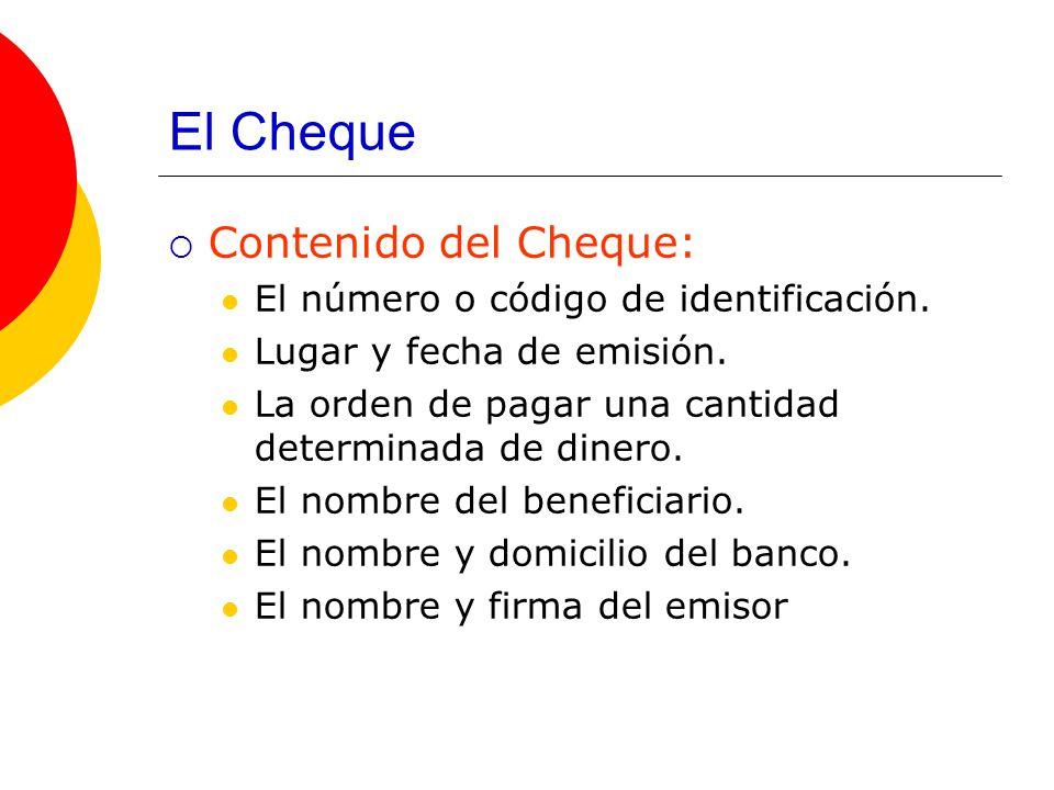 El Cheque Contenido del Cheque: El número o código de identificación.